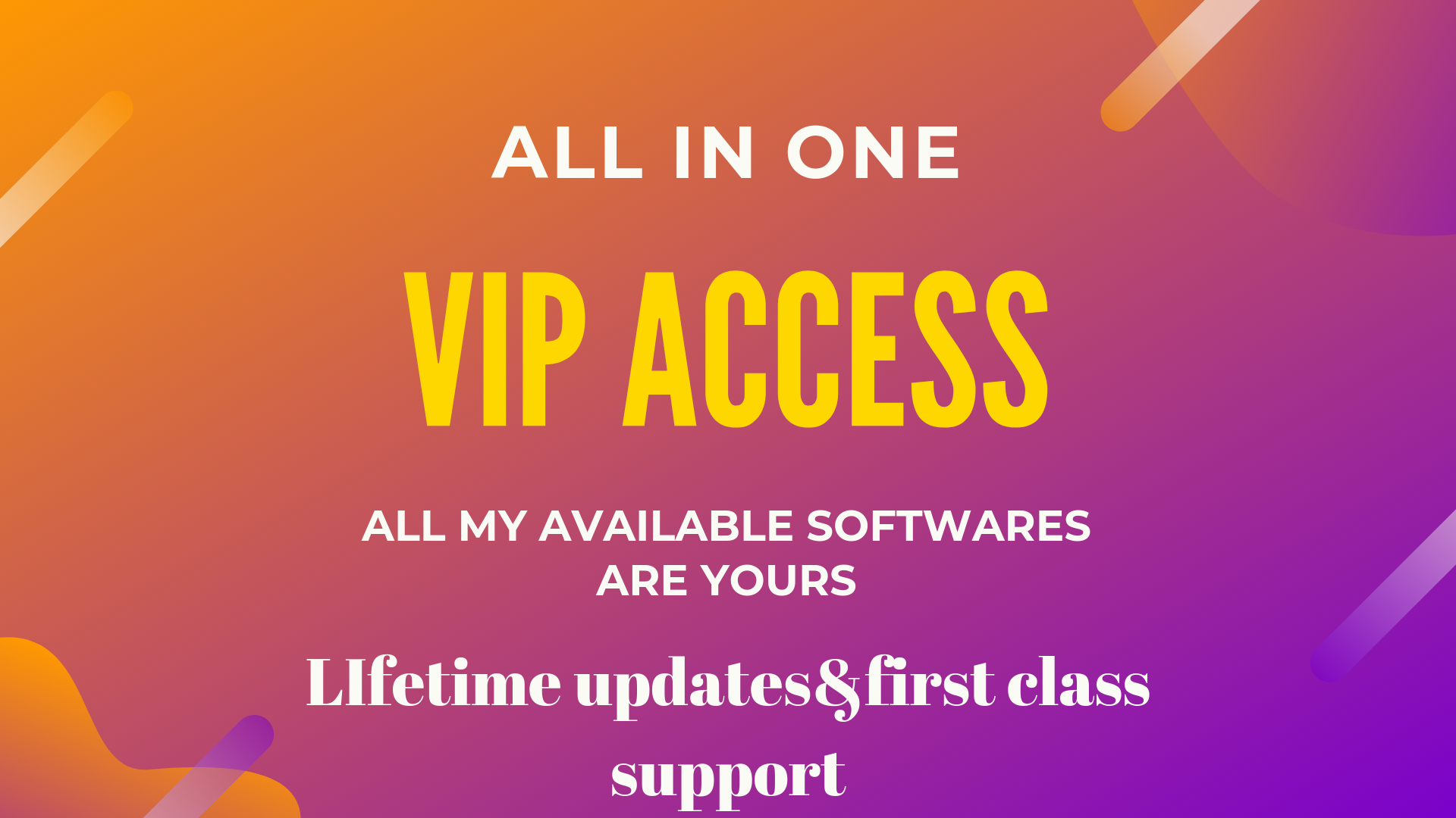 ALL in one Vip acees to all my software