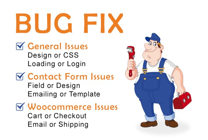 I will do wordpress bug fix,  contact form,  woocommerce fix