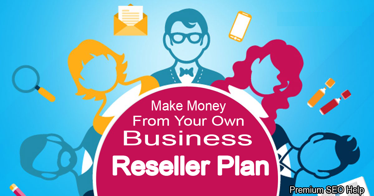 Make Money From Your Own Business - Reseller hosting - Money back Grantee