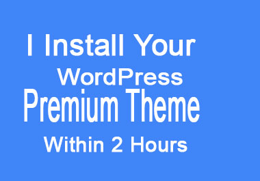 Install your WordPress Premium theme 2 hours