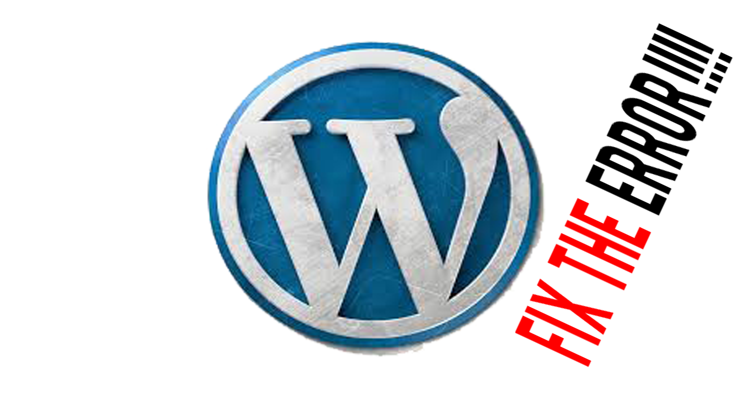 I WILL FIX YOUR WORDPRESS ERRORS OF ANY KIND