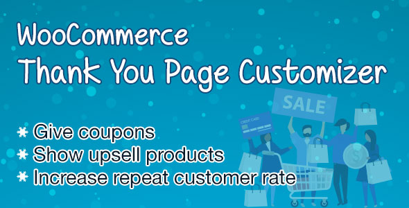 WooCommerce Thank You Page Customizer Increase Customer Retention Rate