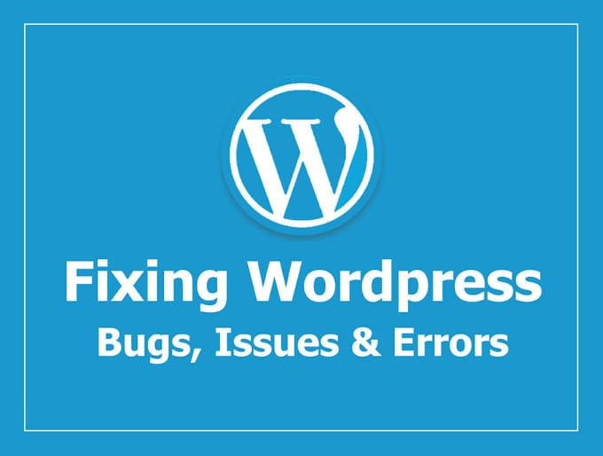 Quickly Fix WordPress Errors And WordPress Issues