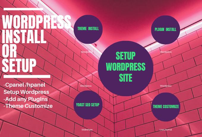 I will setup wordpress, install theme, do customize on server hosting