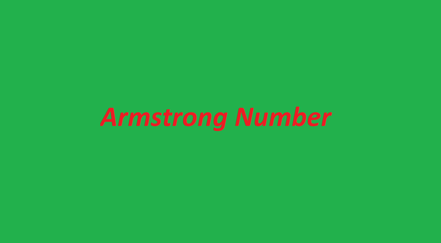 Armstrong Number in C language with Simple and Easy Coding