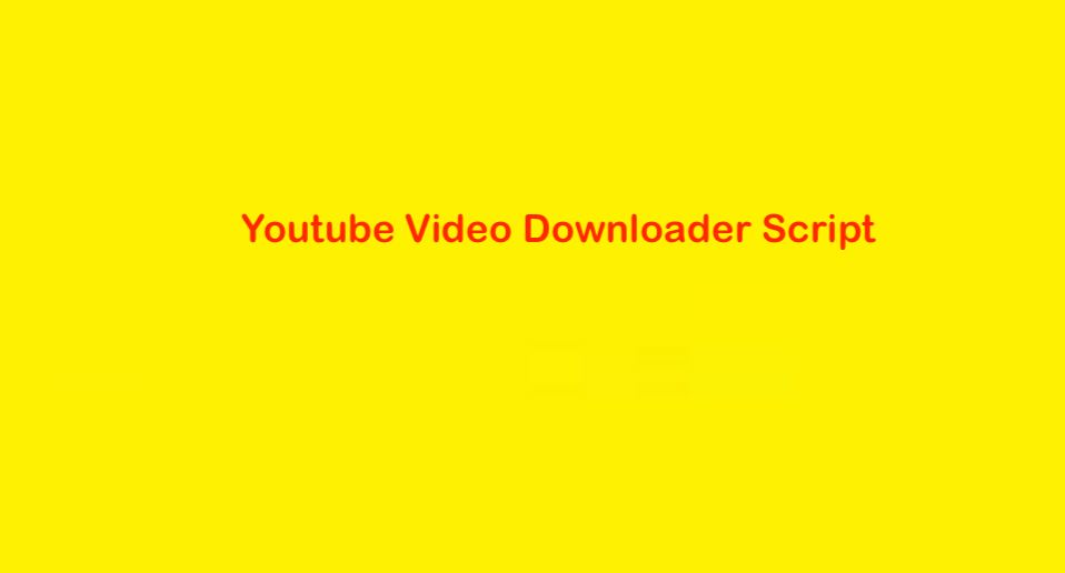 Youtube Video Downloader Script