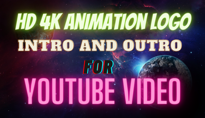 I will make HD 4k intro and outro animation logo for youtube videos