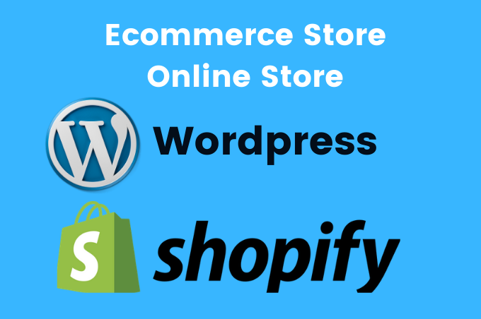 I'll create Shopify store and WordPress online store and website