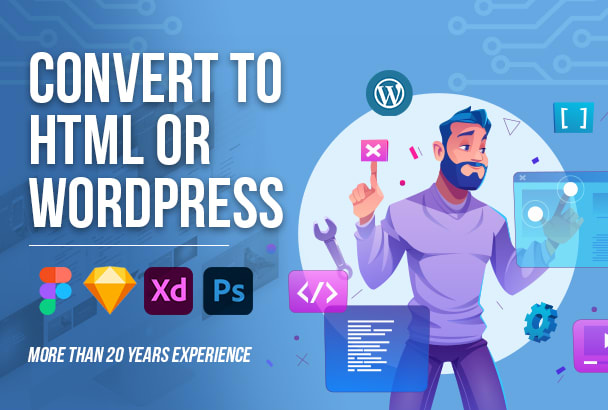 I will convert psd,  xd,  figma or sketch to HTML or wordpress