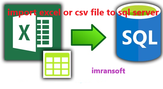 import excel or csv file to sql server