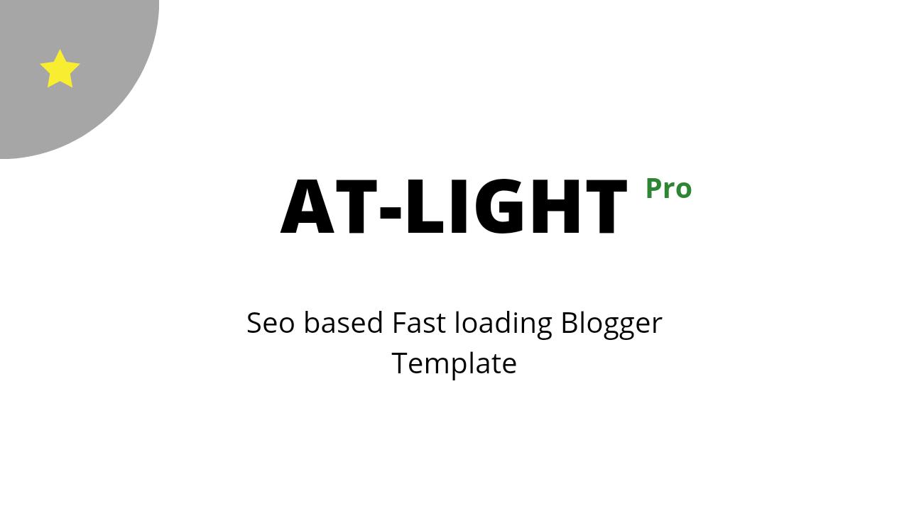 AT-LIGHT BLOGGER TEMPLATE - Seo base fast loading Blogger Template