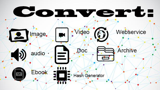 Convert Videos, Audios, Documents, Ebook, Webservice For You