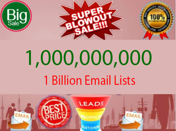 we will give you 1 Billion us,uk,worldwide EMAIL lists