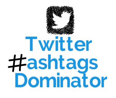 Twitter Hashtags Dominator