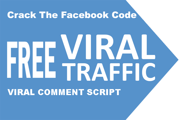 FACEBOOK VIRAL COMMENT SCRIPT -GET UNLIMITED TARGETED TRAFFIC