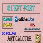 Write and Publish Guest Post on Articlecube. com with dofollow link