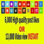 Real Instant 6,000 Likes Or 13,000 Views On your Posts And Increase Your Social Media Ranking fast