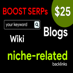 BOOST your SERPs via BLOGS,  Niche-related BACKLINKS,  and WIKI sites