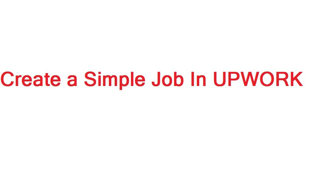 create A Job in upwork